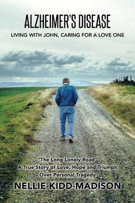 Alzheimer's Disease: Living with John, Caring for a Love One (Paperback)