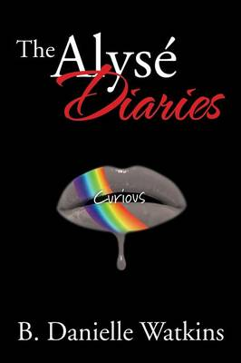 The Alyse Diaries: Curious (Paperback)