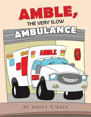 Amble, the Very Slow Ambulance (Paperback)