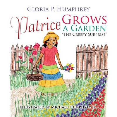 Patrice Grows a Garden: The Creepy Surprise (Paperback)