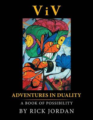 VIV: Adventures in Duality: A Book of Possibility (Paperback)