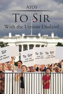 To Sir: With the Utmost Disdain! (Paperback)