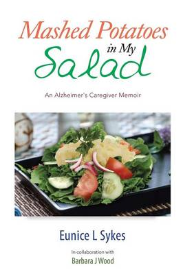 Mashed Potatoes in My Salad: An Alzheimer's Caregiver Memoir (Paperback)