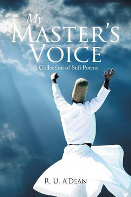 My Master's Voice: A Collection of Sufi Poems (Paperback)