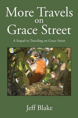 More Travels on Grace Street: A Sequel to Traveling on Grace Street (Paperback)