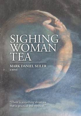 Sighing Woman Tea (Hardback)
