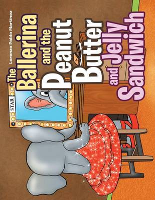 The Ballerina and the Peanut Butter and Jelly Sandwich (Paperback)