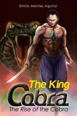 The King Cobra: The Rise of the Cobra (Paperback)