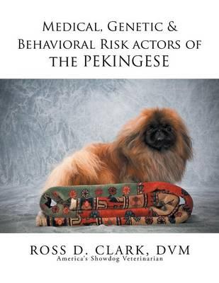 Medical, Genetic & Behavioral Risk Factors of the Pekingese (Paperback)