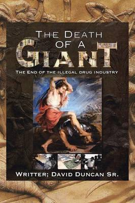 The Death of a Giant: The End of the Illegal Drug Industry (Paperback)