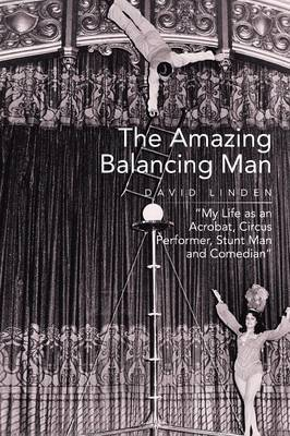 The Amazing Balancing Man: My Life as an Acrobat, Circus Performer, Stunt Man and Comedian (Paperback)