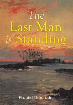 The Last Man Is Standing (Hardback)
