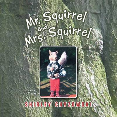 Mr. Squirrel and Mrs. Squirrel (Paperback)