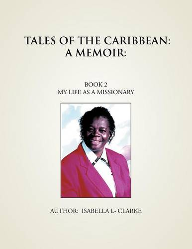 Tales of the Caribbean: A Memoir: My Life as a Missionary (Paperback)