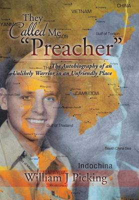 They Called Me Preacher: The Autobiography of an Unlikely Warrior in an Unfriendly Place (Hardback)