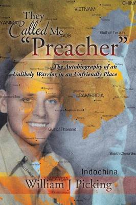 They Called Me Preacher: The Autobiography of an Unlikely Warrior in an Unfriendly Place (Paperback)