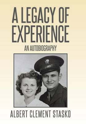 A Legacy of Experience: An Autobiography (Hardback)