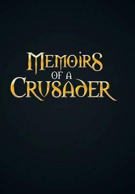 Memoirs of a Crusader (Hardback)
