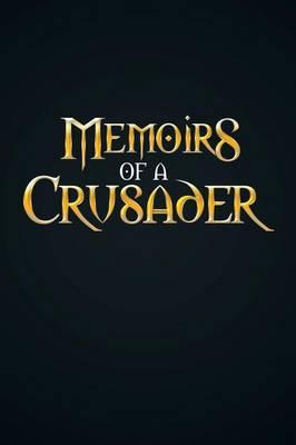 Memoirs of a Crusader (Paperback)