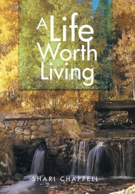 A Life Worth Living (Hardback)