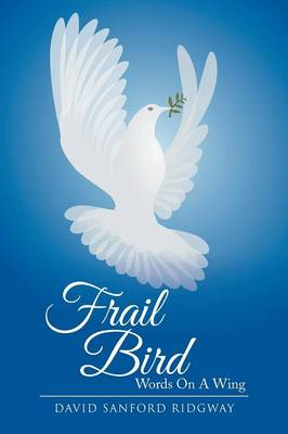 Frail Bird: Words on a Wing (Paperback)
