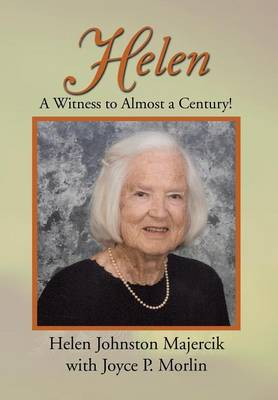 Helen: A Witness to Almost a Century! (Hardback)