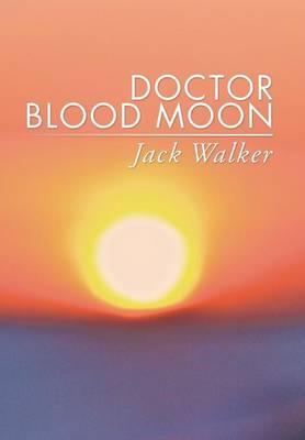 Doctor Blood Moon (Hardback)
