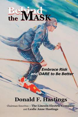 Behind the Mask: Embrace Risk and Dare to Be Better (Paperback)