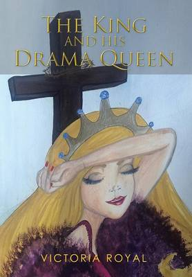 The King and His Drama Queen (Hardback)