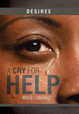 A Cry for Help: Who's Listening? (Hardback)