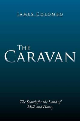 The Caravan: The Search for the Land of Milk and Honey (Paperback)