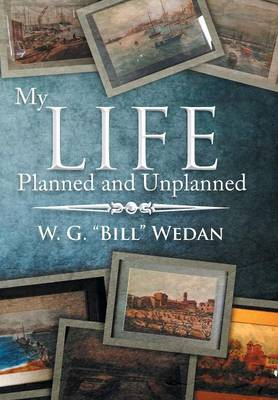 My Life Planned and Unplanned (Hardback)