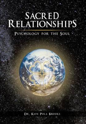 Sacred Relationships: Psychology for the Soul (Hardback)