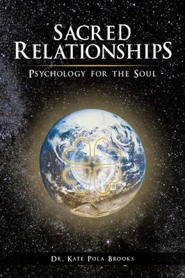 Sacred Relationships: Psychology for the Soul (Paperback)