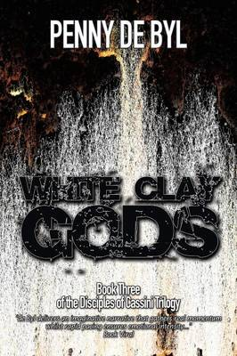White Clay Gods: Book Three of the Disciples of Cassini Trilogy (Paperback)