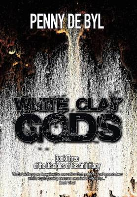 White Clay Gods: Book Three of the Disciples of Cassini Trilogy (Hardback)