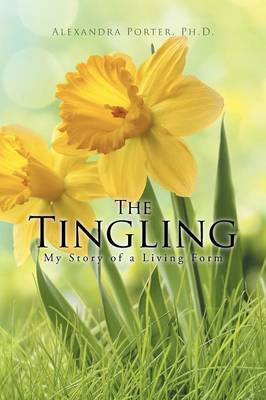 The Tingling: My Story of a Living Form (Paperback)