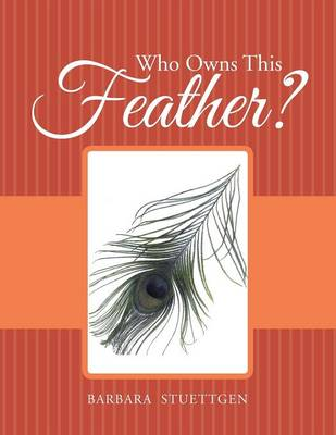 Who Owns This Feather? (Paperback)