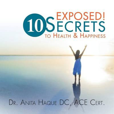 Exposed! 10 Secrets to Health and Happiness (Paperback)