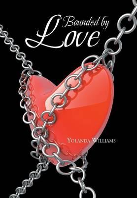 Bounded by Love (Hardback)