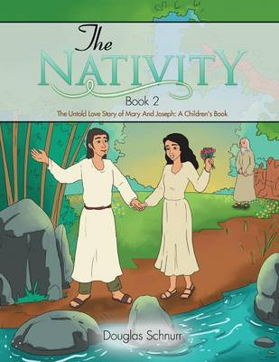 The Nativity: The Untold Love Story of Mary and Joseph: A Children's Book (Paperback)