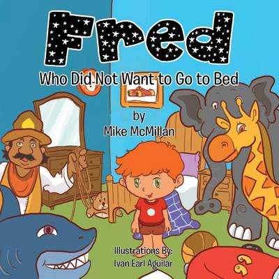 Fred: Who Did Not Want to Go to Bed (Paperback)