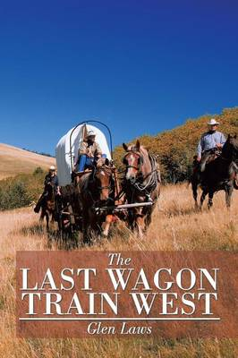 The Last Wagon Train West (Paperback)