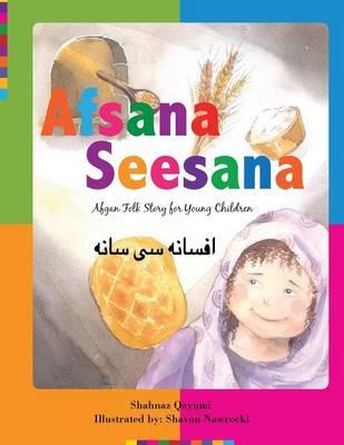 Afsana Seesana: Afgan Folk Story for Young Children (Paperback)