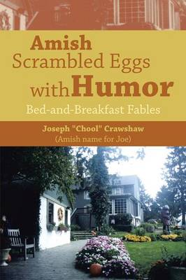Amish Scrambled Eggs with Humor: Bed-And-Breakfast Fables (Paperback)