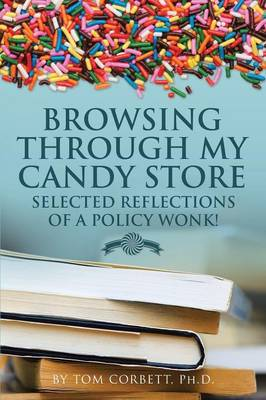 Browsing Through My Candy Store: Selected Reflections of a Policy Wonk! (Paperback)
