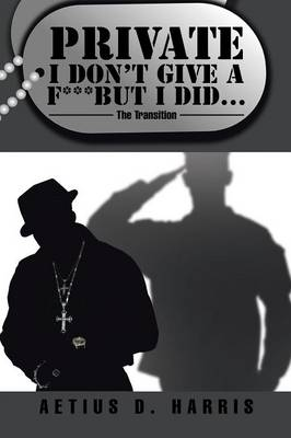 Private I Don't Give a F*** But I Did...: The Transition (Paperback)