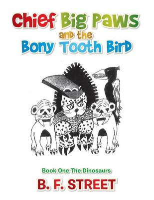 Chief Big Paws and the Bony Tooth Bird (Paperback)