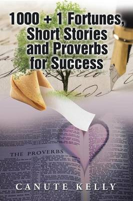 1000 + 1 Fortunes, Short Stories and Proverbs for Success (Paperback)