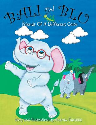 Bali and Blu: Friends of a Different Color (Paperback)